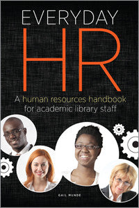 Everyday HR: A Human Resources Handbook for Academic Library Staff - The Library Marketplace