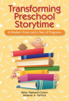 Transforming Preschool Storytime: A Modern Vision and a Year of Programs-Paperback-ALA Neal-Schuman-The Library Marketplace