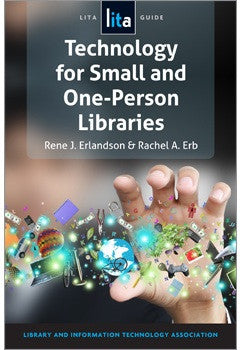 Technology for Small and One-Person Libraries: A LITA Guide (LITA Guide)-Paperback-ALA TechSource-The Library Marketplace