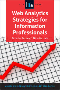 Web Analytics Strategies for Information Professionals: A LITA Guide (LITA Guide)-Paperback-ALA TechSource-The Library Marketplace