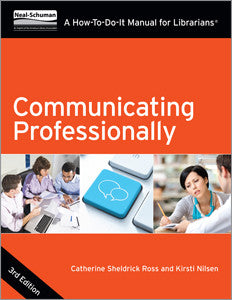 Communicating Professionally: A How-To-Do-It Manual for Librarians, 3/e-Paperback-ALA Neal-Schuman-The Library Marketplace