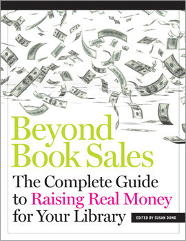 Beyond Book Sales: The Complete Guide to Raising Real Money for Your Library-Paperback-ALA Neal-Schuman-The Library Marketplace