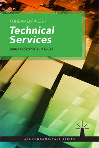 Fundamentals of Technical Services (ALA Fundamentals)-Paperback-ALA Neal-Schuman-The Library Marketplace