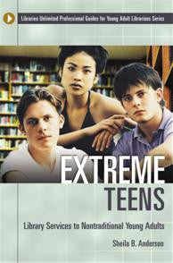 Extreme Teens: Library Services to Nontraditional Young Adults-Paperback-Libraries Unlimited-The Library Marketplace