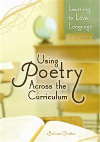 Using Poetry Across the Curriculum: Learning to Love Language, 2/e