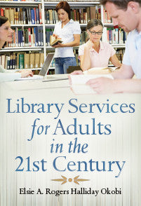 Library Services for Adults in the 21st Century-Paperback-Libraries Unlimited-The Library Marketplace
