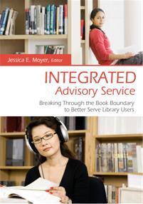 Integrated Advisory Service: Breaking Through the Book Boundary to Better Serve Library Users-Hardcover-Libraries Unlimited-The Library Marketplace