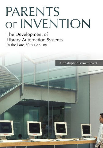 Parents of Invention: The Development of Library Automation Systems in the Late 2nullth Century-Paperback-Libraries Unlimited-The Library Marketplace