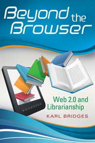 Beyond the Browser: Web 2.0 and Librarianship - The Library Marketplace
