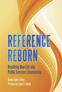 Reference Reborn: Breathing New Life into Public Services Librarianship-Paperback-Libraries Unlimited-The Library Marketplace