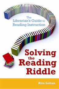 Solving the Reading Riddle: The Librarian's Guide to Reading Instruction-Paperback-Libraries Unlimited-The Library Marketplace