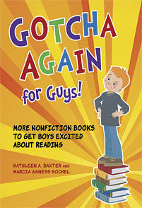 Gotcha Again for Guys: More Nonfiction Books to Get Boys Excited About Reading