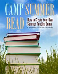 Camp Summer Read: How to Create Your Own Summer Reading Camp-Paperback-Libraries Unlimited-The Library Marketplace