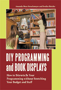 DIY Programming and Book Displays: How to Stretch Your Programming without Stretching Your Budget and Staff-Paperback-Libraries Unlimited-The Library Marketplace