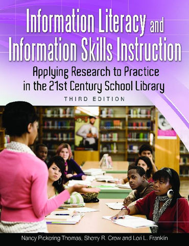 Information Literacy and Information Skills Instruction: Applying Research to Practice in the 21st Century School Library, 3/e