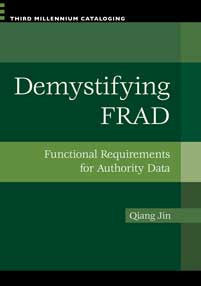 Demystifying FRAD: Functional Requirements for Authority Data-Paperback-Libraries Unlimited-The Library Marketplace