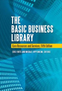 The Basic Business Library: Core Resources and Services, 5/e-Hardcover-Libraries Unlimited-The Library Marketplace