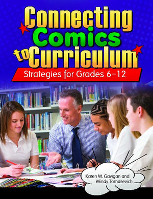 Connecting Comics to Curriculum: Strategies for Grades 6–12-Paperback-Libraries Unlimited-The Library Marketplace