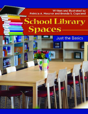 School Library Spaces: Just the Basics-Paperback-Libraries Unlimited-The Library Marketplace