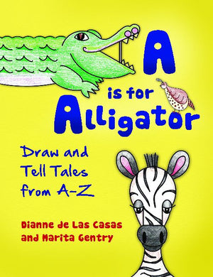 A is for Alligator: Draw and Tell Tales from A–Z-Paperback-Libraries Unlimited-The Library Marketplace