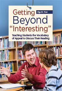 "Getting Beyond ""Interesting"": Teaching Students the Vocabulary of Appeal to Discuss Their Reading - The Library Marketplace"