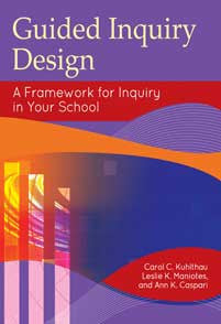 Guided Inquiry Design: A Framework for Inquiry in Your School-Paperback-Libraries Unlimited-The Library Marketplace