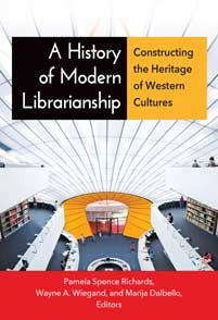 A History of Modern Librarianship: Constructing the Heritage of Western Cultures-Paperback-Libraries Unlimited-The Library Marketplace