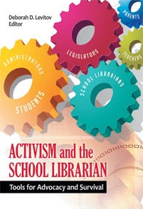 Activism and the School Librarian: Tools for Advocacy and Survival - The Library Marketplace