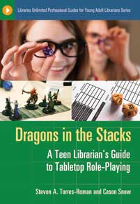Dragons in the Stacks: A Teen Librarian's Guide to Tabletop Role-Playing <em>(Libraries Unlimited Professional Guides for Young Adult Librarians Series)</em>-Paperback-Libraries Unlimited-The Library Marketplace