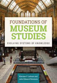 Foundations of Museum Studies: Evolving Systems of Knowledge-Paperback-Libraries Unlimited-The Library Marketplace