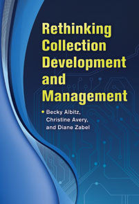Rethinking Collection Development and Management-Paperback-Libraries Unlimited-The Library Marketplace