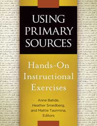 Using Primary Sources: Hands-On Instructional Exercises-Paperback-Libraries Unlimited-The Library Marketplace