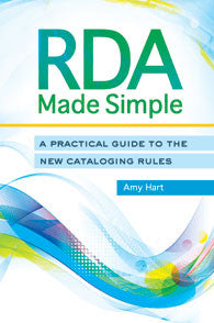 RDA Made Simple: A Practical Guide to the New Cataloging Rules-Paperback-Libraries Unlimited-The Library Marketplace