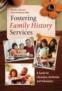 Fostering Family History Services: A Guide for Librarians, Archivists, and Volunteers-Paperback-Libraries Unlimited-The Library Marketplace