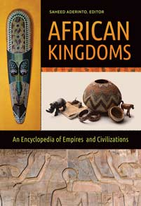 African Kingdoms: An Encyclopedia of Empires and Civilizations-Hardcover-ABC-CLIO-The Library Marketplace