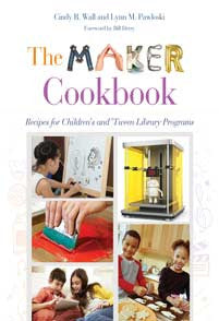 The Maker Cookbook: Recipes for Children's and 'Tween Library Programs-Paperback-Libraries Unlimited-The Library Marketplace
