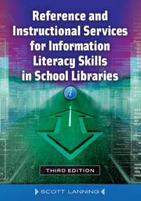 Reference and Instructional Services for Information Literacy Skills in School Libraries, 3/e-Paperback-Libraries Unlimited-The Library Marketplace