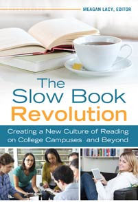 The Slow Book Revolution: Creating a New Culture of Reading on College Campuses and Beyond - The Library Marketplace