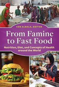 From Famine to Fast Food: Nutrition, Diet, and Concepts of Health around the World-Hardcover-Greenwood-The Library Marketplace