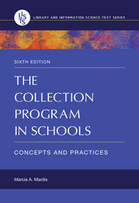 The Collection Program in Schools: Concepts and Practices, 6/e-Paperback-Libraries Unlimited-The Library Marketplace