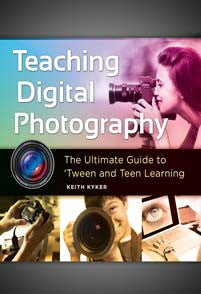 Teaching Digital Photography: The Ultimate Guide to 'Tween and Teen Learning-Paperback + CD-Libraries Unlimited-The Library Marketplace