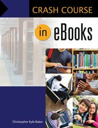 Crash Course in eBooks <em>(Crash Course)</em>-Paperback-Libraries Unlimited-The Library Marketplace