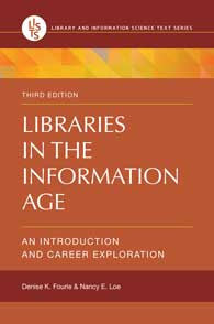 Libraries in the Information Age: An Introduction and Career Exploration, 3/e <em>(Library and Information Science Text Series)</em>-Paperback-Libraries Unlimited-The Library Marketplace