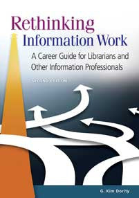Rethinking Information Work: A Career Guide for Librarians and Other Information Professionals, 2/e-Paperback-Libraries Unlimited-The Library Marketplace