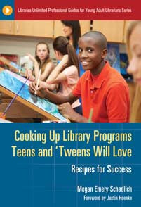 Cooking Up Library Programs Teens and 'Tweens Will Love: Recipes for Success-Paperback-Libraries Unlimited-The Library Marketplace