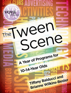 The Tween Scene: A Year of Programs for 10- To 14-Year Olds-Paperback-VOYA Press-The Library Marketplace