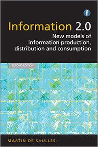 Information 2.0: New Models of Information Production, Distribution and Consumption, 2/e