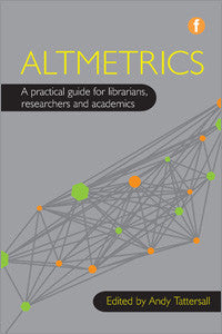 Altmetrics: A Practical Guide for Librarians, Researchers and Academics-Paperback-Facet Publishing UK-The Library Marketplace