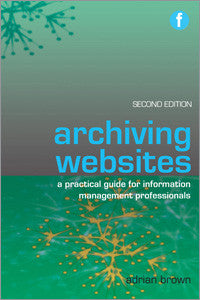 Archiving Websites, 2/e-Paperback-Facet Publishing UK-The Library Marketplace