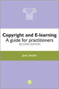 Copyright and E-learning: A Guide for Practitioners, 2/e - The Library Marketplace